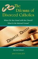 The Dilemma of Divorced Catholics: Where Do You Stand with the Church? What Is t