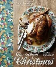 Do-Ahead Christmas: Stress-Free Cooking For the Festive Season by James Ramsden