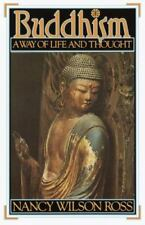 Buddhism: Way of Life & Thought by Ross, Nancy Wilson