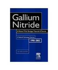 """"""" Gallium Nitride and Related Wide Bandgap Materials and Devices: A Market and T"""