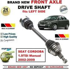 FOR SEAT CORDOBA 1.9TDi Manual 2002-2009 1x BRAND NEW FRONT AXLE LEFT DRIVESHAFT