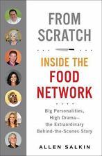 From Scratch : Inside the Food Network by Allen Salkin (2013, Hardcover)