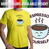 Espresso Yourself Punny Express Funny Mens Tee Unisex T-Shirt Coffee Lover Gift