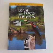 La vie secrète des rivières Nature en France Editions ATLAS 2002