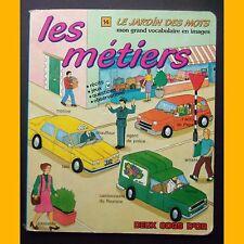 LES MÉTIERS Le Jardin des Mots Colin & Moira Maclean 1987