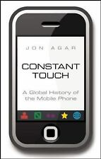 Constant Touch: A Global History of the Mobile Phone by Agar, Jon