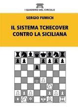 Il Sistema Tchecover Contro la Siciliana by Sergio Fumich (2014, Paperback /...