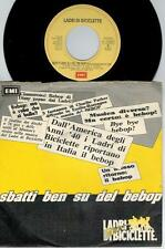 LADRI DI BICICLETTE Sbatti Ben su del Be Bop 45rpm 7' + PS 1991 ITALY MINT-