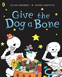 Funnybones: Give the Dog a Bone by Allan Ahlberg Paperback Book The Cheap Fast