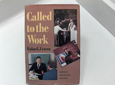 CALLED TO THE WORK Guidelines for Effective Leadership in the Church Mormon LDS