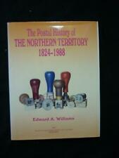 THE POSTAL HISTORY OF NORTHERN TERRITORY 1824-1988 by EDWARD A WILLIAMS