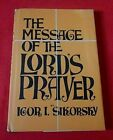 """""""Message Of The Lords Prayer""""  Igor Sikorsky (Stated 1st Printing) HC/DJ  VG+"""