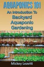 NEW Aquaponics 101: An Introduction To Backyard Aquaponic Gardening