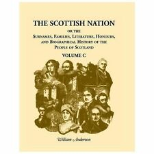 The Scottish Nation : Or the Surnames, Families, Literature, Honours, and...