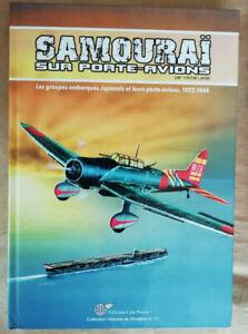 Samourai Sur Porte-Avions 1922- 1944 Michel LEDET éd Lela Presse N° 17 2006