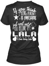 Just Wait Until You Become A Lala - If Think Being Gildan Women's Tee T-Shirt
