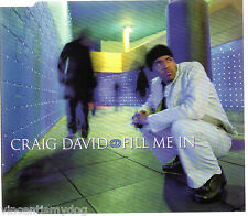 CRAIG DAVID - FILL ME IN (3 tracks & video, CD single)