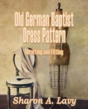 Old German Baptist Dress Pattern: Drafting and Fitting (Paperback or Softback)