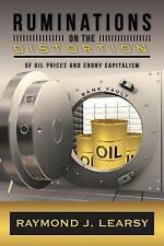 Ruminations on the Distortion of Oil Prices and Crony Capitalism: Selected Writi