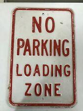 "Vintage - ""No Parking Loading Zone"" Metal Sign - 18"""
