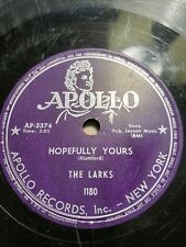 78 Rpm; The Larks; Hopefully Yours & When I Leave These Prison Walls- Apollo1180