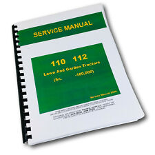 SERVICE MANUAL FOR JOHN DEERE 110 112 LAWN AND GARDEN TRACTOR REPAIR OVERHAUL JD