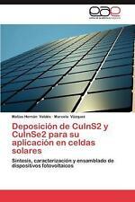 Deposicion de Cuins2 y Cuinse2 Para Su Aplicacion En Celdas Solares: S?-ntesis,