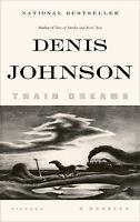 Train Dreams by Denis Johnson (2012, Paperback)