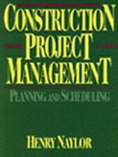 Construction Project Management: Planning and Scheduling (Trade, Technology & In