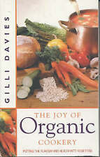 The Joy of Organic Cookery: Endorsed by the Soil Association, Davies, Gilli, Ver