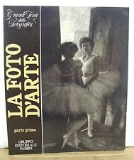La Foto d'Arte 1845-1925 with text by Douglas Davis 1983 Parte Prima
