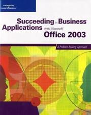 """Succeeding in Business Applications with """"Microsoft"""" Office 2003: A Problem-Solv"""