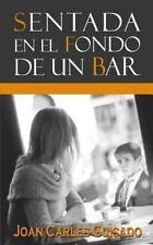 Sentada en el Fondo de un Bar by Joan Guisado (2014, Paperback)