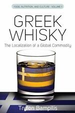 Food, Nutrition, and Culture: Greek Whisky : The Localization of a Global...