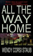 All the Way Home by Wendy Corsi Staub and Kensington Publishing Corporation...