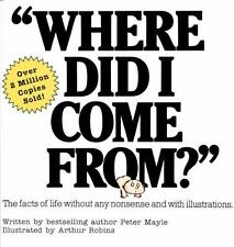 Where Did I Come From? by Peter Mayle Paperback book boys girls sex babies