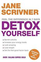 Detox Yourself: Feel the benefits after only 7 days by Jane Scrivner | Paperback