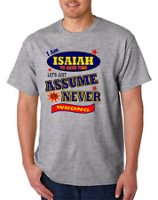 Bayside Made USA T-shirt I Am Isaiah To Save Time Let's Just Assume Never Wrong