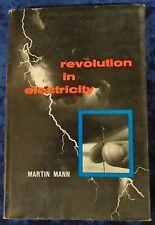 REVOLUTION IN ELECTRICITY by MARTIN MANN H/B D/W 1962 JOHN MURRAY *UK POST £3.25