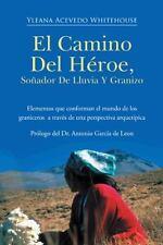 El Camino Del HÉRoe, SoÑAdor de Lluvia y Granizo : Elementos Que Conforman el...