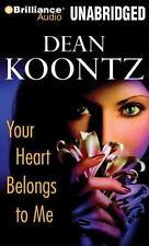 Your Heart Belongs to Me by Dean Koontz (2008, CD, Unabridged), NEW
