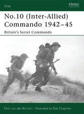 Elite: No. 10 (Inter-Allied) Commando, 1942-45 : Britain's Secret Commando 142 …