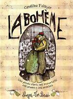 La Bohème - di Giacomo Puccini - illustrazioni di Carollina Fabinger