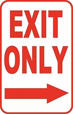 """Exit Only Right Sign 12"""" x 18"""" Aluminum Metal Road Street Parking Garage #50"""