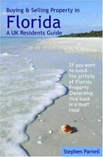 Buying & Selling Property In Florida: A Uk Residents Guide: By Stephen Parnell