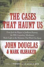 The Cases That Haunt Us : From Jack the Ripper to JonBenet Ramsey, the FBI's...
