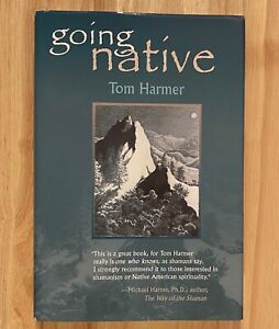 GOING NATIVE by Tom Harmer (HC/DJ) First Edition 2001
