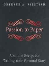 Passion to Paper : A Simple Recipe for Writing Your Personal Story by Sherree...