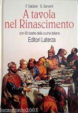 SABBAN SERVENTI A TAVOLA NEL RINASCIMENTO LATERZA 1996 90 RICETTE CUCINA ITALIAN