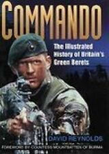 Commando: The Illustrated History of Britain's Green Berets, Reynolds, Leonard C